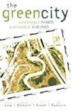 img - for The Green City: Sustainable Homes, Sustainable Suburbs by Low, Nicholas, Gleeson, Brendon, Green, Ray, Radovic, Darko (2005) Paperback book / textbook / text book