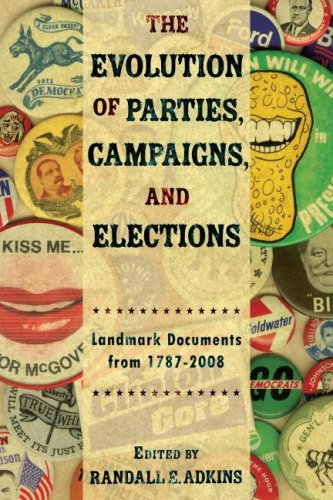 The Evolution Of Political Parties, Campaigns, and...