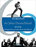 Image de 60 Jahre Deutschland MUSIK: Klangwelten zwischen Rock und Klassik