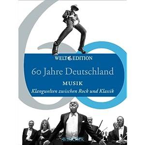 60 Jahre Deutschland MUSIK: Klangwelten zwischen Rock und Klassik