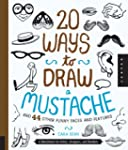 20 Ways to Draw a Mustache and 44 Oth...