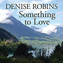Something to Love (       UNABRIDGED) by Denise Robins Narrated by Karen Cass