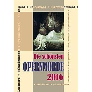 Die schönsten Opernmorde: Opernkalender 2016