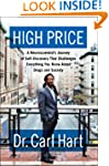 High Price: A Neuroscientist's Journe...