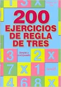 200 ejercicios de regla de tres / 200 Cross-multiplication