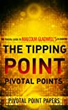 img - for The Tipping Point Pivotal Points - The Pivotal Guide to Malcolm Gladwell's Celebrated Book (Pivotal Point Papers) book / textbook / text book