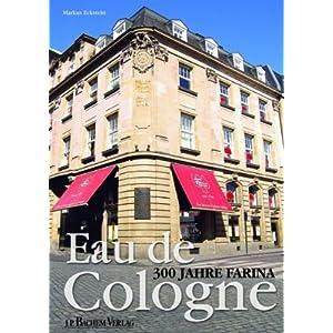 Farina - Eau de Cologne: 300 Jahre Farine
