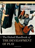 img - for The Oxford Handbook of the Development of Play (Oxford Library of Psychology) book / textbook / text book