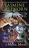 Murder Under a Mystic Moon (An Emerald O'Brien / Chintz 'n China Mystery) (0425200027) by Yasmine Galenorn