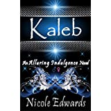 Kaleb (Alluring Indulgence) ~ Nicole Edwards