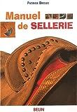 echange, troc Patrick Broux - Manuel de sellerie. 3ème édition