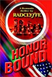 Honor Bound (1930928807) by Radclyffe