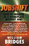 Jobshift: How to Prosper in a Workplace without Jobs (1857881133) by Bridges, William