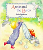 Annie and the Birds (Picture Books) (0590550160) by Henderson, Kathy
