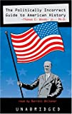 img - for The Politically Incorrect Guide to American History [Audio CD] [July 2005] (Author) Thomas E. Woods, Barrett Whitener book / textbook / text book