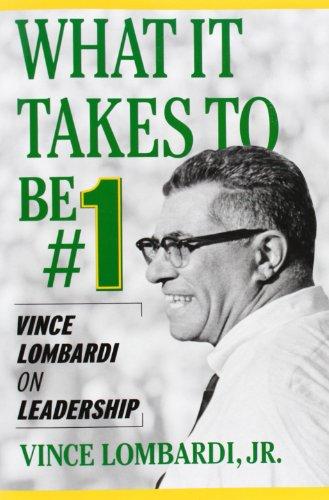 What It Takes to Be #1: Vince Lombardi on Leadership