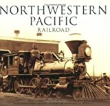 Northwestern Pacific Railroad (Images of Rail)
