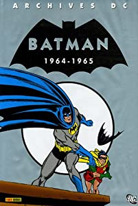 batman 1964-1965: Bob Kane: 9782845388406: Amazon.com: Books