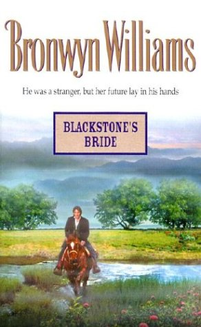 Blackstone's Bride (Harlequin Historical Series), Bronwyn Williams