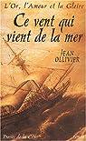 L'Or, l'Amour et la Gloire, tome 1 : Ce vent qui vient de la mer