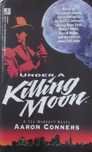 Under a Killing Moon: A Tex Murphy Novel (Conners, Aaron. Tex Murphy Series.)