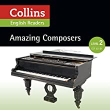 Amazing Composers: A2-B1 (Collins Amazing People ELT Readers) | Livre audio Auteur(s) : Anna Trewin - adaptor, Fiona MacKenzie - editor Narrateur(s) :  Collins
