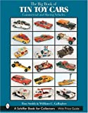The Big Book of Tin Toy Cars: Commercial and Racing Vehicles (Schiffer Book for Collectors with Price Guide) (0764319493) by Smith, Ron