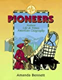 Pioneers: Nature, Life & Times, & American Geography (Unit Study Adventures)