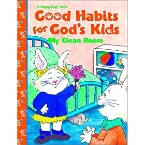 Good Habits For Gods Kids My Clean Room Jean Fisher and Angela Kamstra