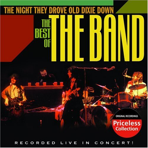 The Band - The Night They Drove Old Dixie Down: The Best of the Band Live in Concert - Zortam Music
