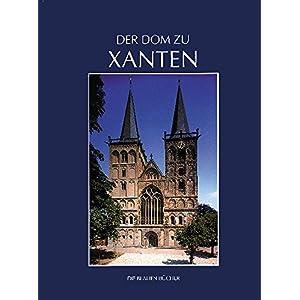Der Dom zu Xanten und seine Kunstschätze (Die Blauen Bücher)