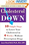 Cholesterol Down: Ten Simple Steps to...