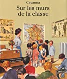 echange, troc François Cavanna - Sur les murs de la classe