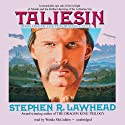 Taliesin: Pendragon Cyckle Book 1 Audiobook by Stephen R. Lawhead Narrated by Wanda McCaddon