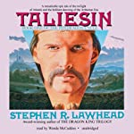 Taliesin: The Pendragon Cycle, Book 1 (       UNABRIDGED) by Stephen R. Lawhead Narrated by Wanda McCaddon