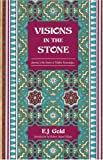 Visions in the Stone: Journey to the Source of Hidden Knowledge (0895560577) by Gold, E. J.