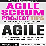 Agile Product Management: Agile Scrum Project Tips & Agile: The Complete Overview of Agile Principles and Practices |  Paul VII