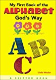 img - for My First Book of the Alphabet God's Way (Board Book) book / textbook / text book