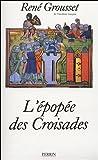 L'Epopée des croisades (French Edition) (2262011206) by Grousset, René