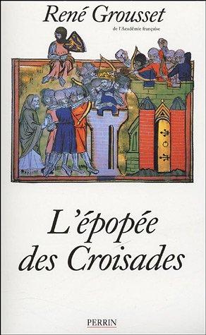 L'épopée des croisades - René Grousset