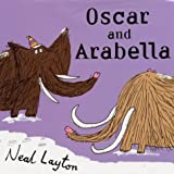 Neal Layton Oscar and Arabella: Oscar and Arabella
