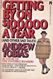 Getting by on $100,000.00 Dollars a Year (0671433512) by Andrew tobias