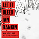 Let it Bleed (       UNABRIDGED) by Ian Rankin Narrated by James MacPherson