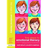 First Steps to Emotional Literacy: A Programme for Children in the FS & KS1 and for Older Children who have Language...