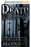 Death Screams (#4): Dark Dystopian Paranormal Romance (The Death Series) (English Edition)