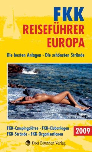 FKK Reiseführer Europa 2009: Die besten Anlagen.