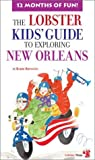 img - for Lobster Kids' Guide to Exploring New Orleans (Kids' City Explorer Series) book / textbook / text book