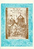 The Art of the Turkish Tale, Vol. 2 (0896723178) by Walker, Barbara K.