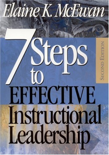 Seven Steps to Effective Instructional Leadership, Elaine K. McEwan-Adkins