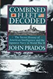 Book cover for Combined Fleet Decoded: The Secret History of: American Intelligence and the Japanese Navy in World War II
